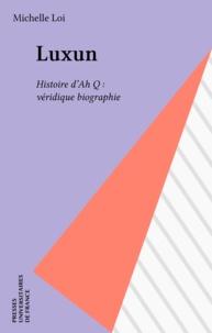"""Michelle Loi - Luxun, """"Histoire d'A Q, véridique biographie""""."""