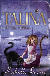 Michelle Lovric - Talina in the Tower.