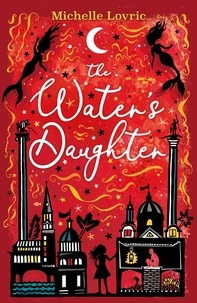 Michelle Lovric - The Water's Daughter.