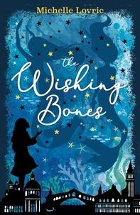 Michelle Lovric - The Wishing Bones.