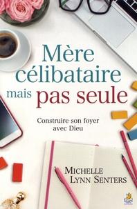 Michelle Lynn Senters - Mère célibataire mais pas seule.