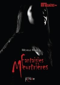 Manuel anglais téléchargement gratuit pdf Fantaisies meurtrières (Litterature Francaise) RTF par Michelle Maire