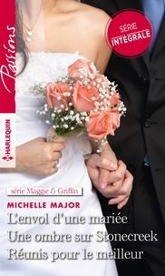 Michelle Major - L'envol d'une mariée - Une ombre sur Stonecreek - Réunis pour le meilleur.