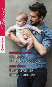 Michelle Major et Joss Wood - Un bébé dans le Colorado - Retrouvailles mouvementées.