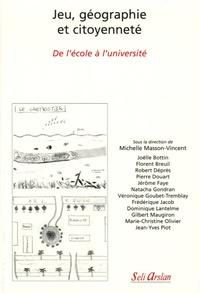Michelle Masson-Vincent et Joëlle Bottin - Jeu, géographie et citoyenneté - De l'école à l'université.