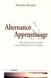 Michelle Mauduit - Alternance & apprentissage - Voie royale pour accéder à la qualification et à l'emploi.