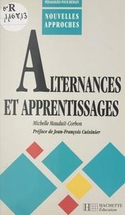 Michelle Mauduit-Corbon et Jean-François Cuisinier - Alternances et apprentissages.