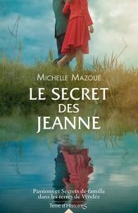 Michelle Mazoué - Le secret des Jeanne.