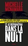 Michelle McNamara - Et je disparaîtrai dans la nuit.