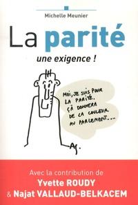 Michelle Meunier - La parité : une exigence !.