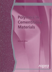 Polymers in Cementitious Materials - Michelle Miller |