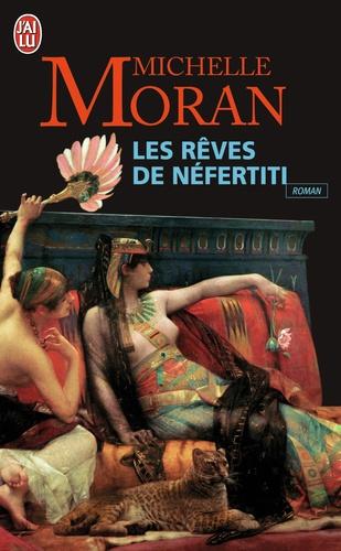 Michelle Moran - Les rêves de Néfertiti.