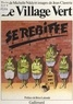 Michelle Nikly et Jean Claverie - Le village vert se rebiffe.