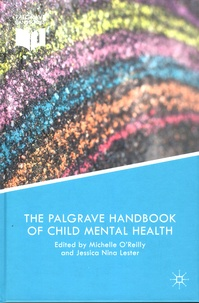 Michelle O'Reilly et Jessica Nina Lester - The Palgrave Handbook of Child Mental Health - Discourse and Conversation Studies.
