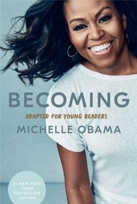 Michelle Obama - Becoming - Adapted for Young Readers.