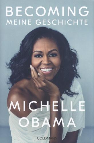 Michelle Obama - Becoming - Meine Geschichte.