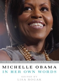 Michelle Obama - Michelle Obama in Her Own Words.