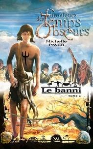 Michelle Paver - Chroniques des temps obscurs 4 - Le banni.