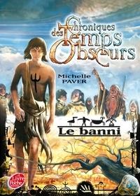 Michelle Paver - Chroniques des Temps Obscurs Tome 4 : Le banni.