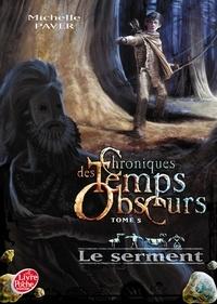Michelle Paver - Chroniques des Temps Obscurs Tome 5 : Le serment.