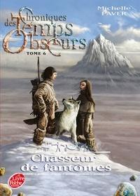 Michelle Paver - Chroniques des Temps Obscurs Tome 6 : Chasseur de fantômes.
