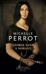Télécharger des livres en anglais pdf gratuitement George Sand à Nohant  - Une maison d'artiste par Michelle Perrot 9782021402209 DJVU iBook en francais