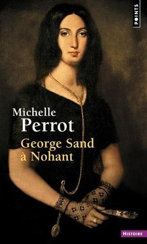George Sand à Nohant. Une maison d'artiste