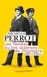 Michelle Perrot - Les femmes ou les silences de l'histoire.