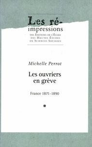 Michelle Perrot - Les ouvriers en grève : France 1971-1890. - 3 volumes.