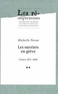 Michelle Perrot - Les ouvriers en grève. Tome2 - France 1871-1890.