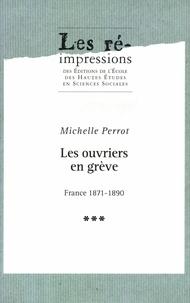 Michelle Perrot - Les ouvriers en grève. Tome3 - France 1871-1890.