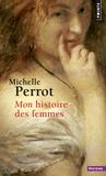 Michelle Perrot - Mon histoire des femmes.