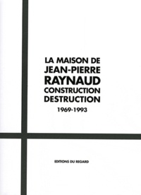 Michelle Porte et Denyse Durand-Ruel - La maison de Jean-Pierre Raynaud - Construction Destruction 1969-1993. 1 DVD