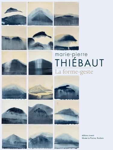 Michelle Porte et Alice Massé - Marie-Pierre Thiébaut - La forme-geste.