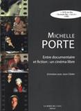 Michelle Porte - Michelle Porte, entre documentaire et fiction : un cinéma libre - Entretien avec Jean Cléder. 1 DVD