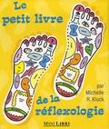 Michelle R Kluck - Le petit livre de la réflexologie.