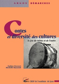 Michelle Raynaud et Nadine Decourt - Contes et diversité des cultures - Le jeu du même et de l'autre.