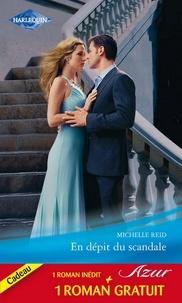 Michelle Reid et Hannah Bernard - En dépit du scandale - Un mariage imprévu.