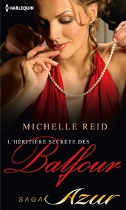Michelle Reid - L'héritière secrète des Balfour.
