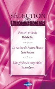 Michelle Reid et Carole Mortimer - Passion ardente - Le maître de Falcon House - Une généreuse proposition (Harlequin).
