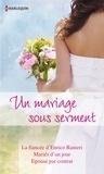Michelle Reid et Melanie Milburne - Un mariage sous serment - La fiancée d'Enrico Ranieri - Mariés d'un jour - Epouse par contrat.