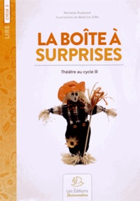 Michelle Rivalland - La boîte à surprises - Sketches pour marionnettes Cycle 3.