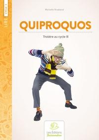 Michelle Rivalland - Quiproquos - Théâtre au Cycle 3 - Sketches pour les 8-11 ans.