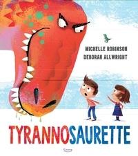Michelle Robinson et Deborah Allwright - Tyrannosaurette.