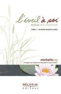 Michelle Roy - L'éveil à soi 02 : Évoluer tout simplement : En mode bienveillance.