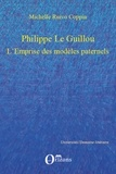 Michelle Ruivo Coppin - Philippe Le Guillou - L'emprise des modèles paternels.