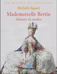 Michelle Sapori - Rose Bertin - Couturière de Marie-Antoinette.