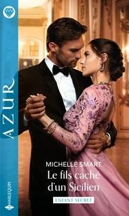 Michelle Smart - Le fils caché d'un Sicilien.