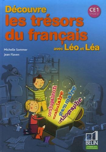 Michelle Sommer et Jean Flaven - Découvre les trésors du français avec Léo et Léa CE1.