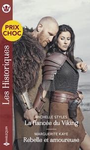 Michelle Styles et Marguerite Kaye - La fiancée du Viking - Rebelle et amoureuse.